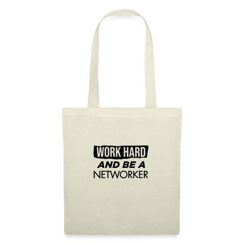 Work hard & be a networker ! - Sac en tissu