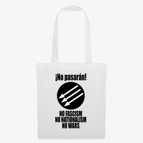 No pasaran! - No Fascism, No Nationalism, No Wars - Tote Bag