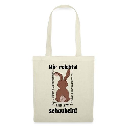 Mir reichts ich geh jetzt schaukeln Hase Kaninchen - Stoffbeutel