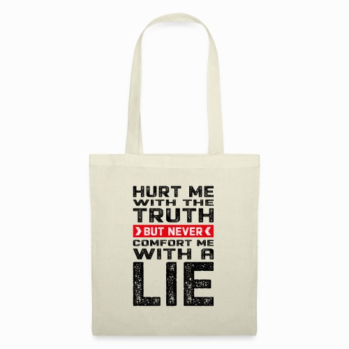 Hurt me with the truth - Tote Bag
