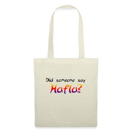 Did someone say Hafla? - Tote Bag