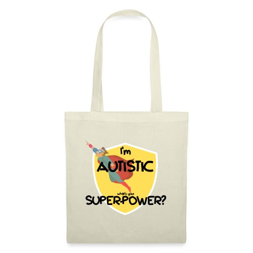 I'm AUTISTIC, what's your SUPERPOWER? - Tote Bag