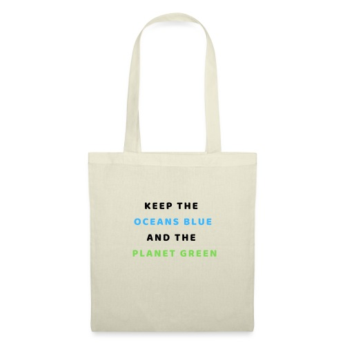 KEEP THE OCEANS BLUE AND THE PLANET GREEN - Stoffbeutel