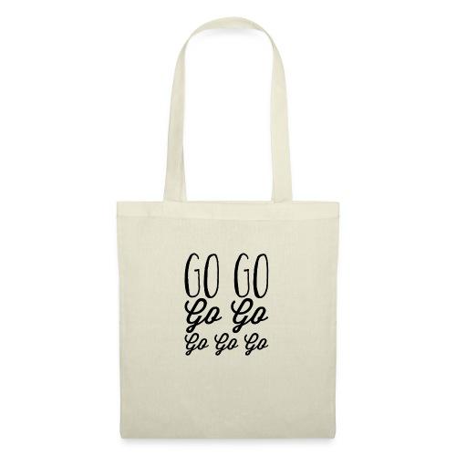 Go Go Go Go Go Go Go - Tote Bag