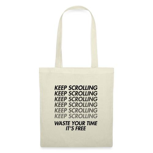 Keep scrolling - Tote Bag