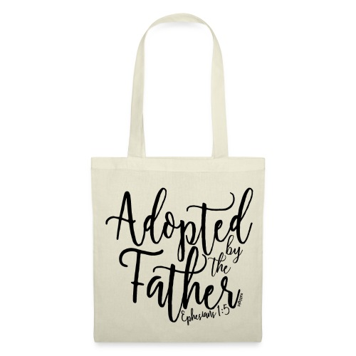 Adopted by the Father - Ephesians 1: 5 - Tote Bag
