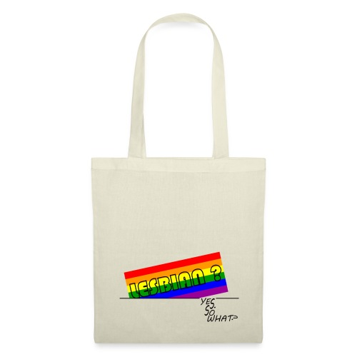 LESBIAN ? YES. SO WHAT ? - Tote Bag