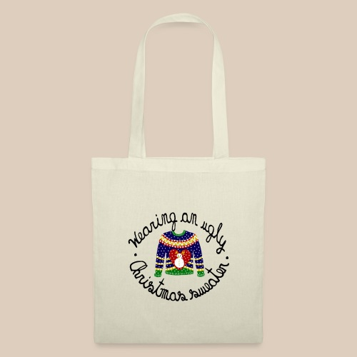 Wearing an ugly Christmas sweater - Tote Bag