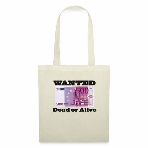 Wanted billet500 - Tote Bag