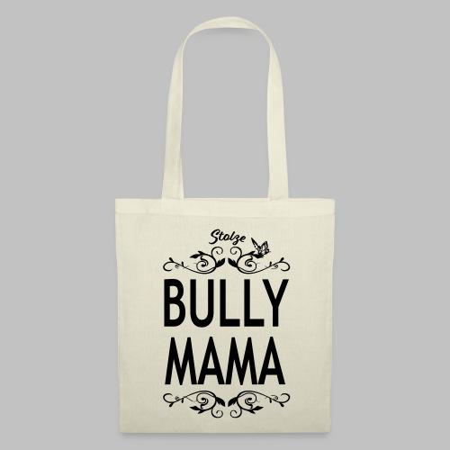 STOLZE BULLY MAMA - Black Edition - Stoffbeutel