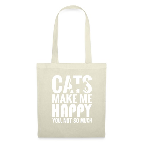 Cats Make Me Happy, You Not So Much - Tote Bag