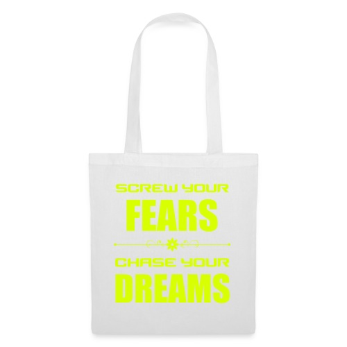 Screw your Fears - Chase your Dreams - Stoffbeutel