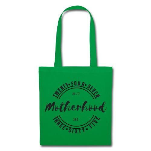 Motherhood 24/7, 365 - Tote Bag