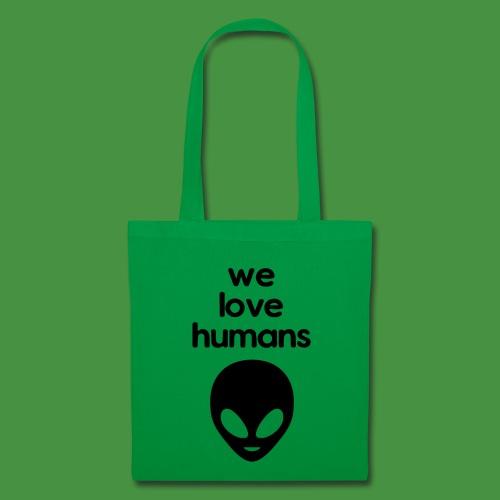 We Love Humans mit Aliengesicht - Stoffbeutel