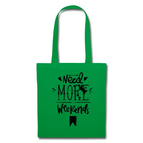 Need More Weekends - Tote Bag
