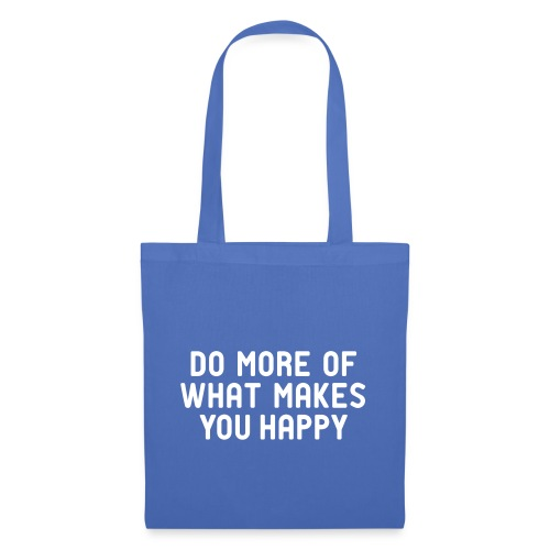 Do more of what makes you happy zufrieden hygge - Tote Bag