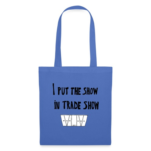 I put the show in trade show - Tote Bag