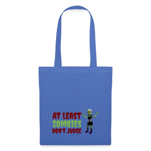 Zombies don't judge - Tote Bag