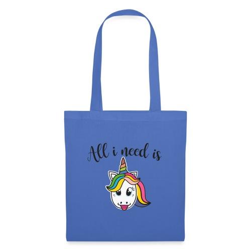 All i need is Unicorn - Tote Bag