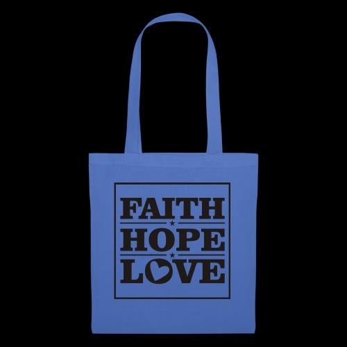 FAITH HOPE LOVE / FE ESPERANZA AMOR - Bolsa de tela