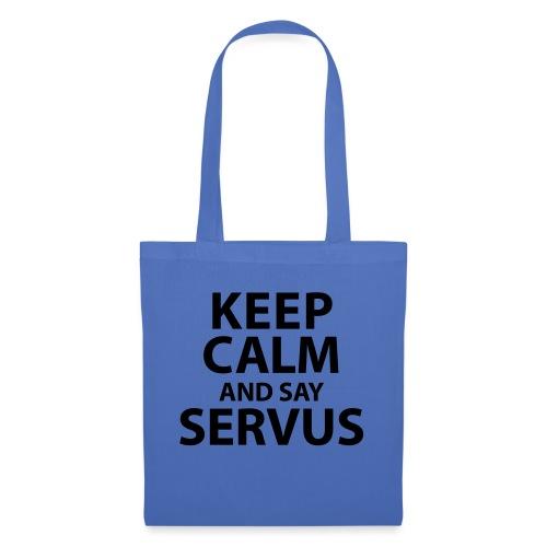 Keep calm and say Servus - Stoffbeutel