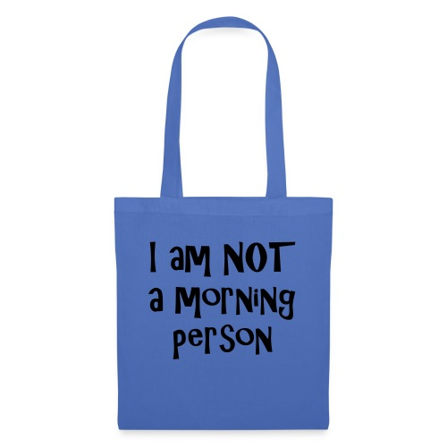 I am not a morning person - Tote Bag