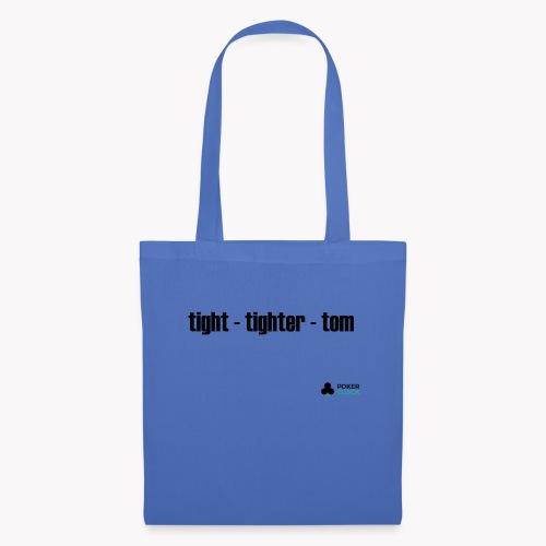 tight - tighter - tom - Stoffbeutel
