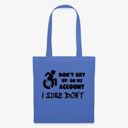 > Sta niet op, ik blijf zitten in mijn rolstoel - Tas van stof
