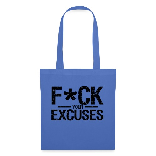 F CK your Excuses - Tote Bag