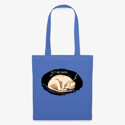 Just 5 more minutes... - Tote Bag
