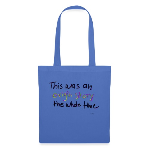 This is an original story the whole time - Tote Bag