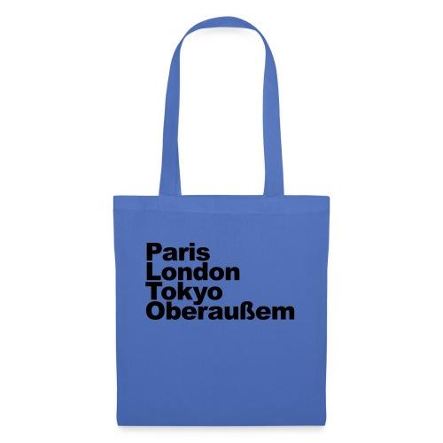 Paris London Tokyo Oberaußem - Stoffbeutel