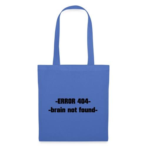 ERROR 404 brain not found Gift Idea - Tote Bag