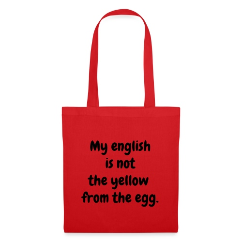 My english is not the yellow from the egg. - Stoffbeutel