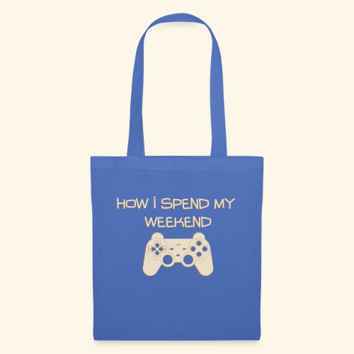 How i Spend my Weekend - Tote Bag