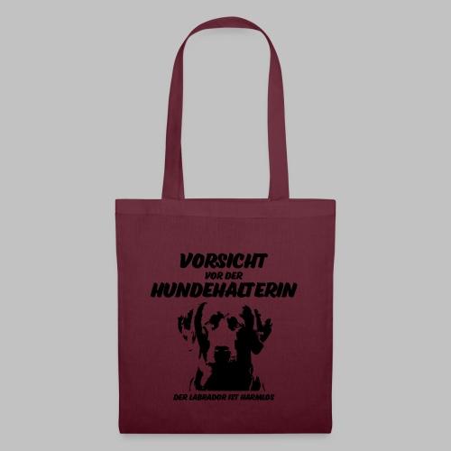 Vorsicht vor der Hundehalterin der Labrador Spruch - Stoffbeutel