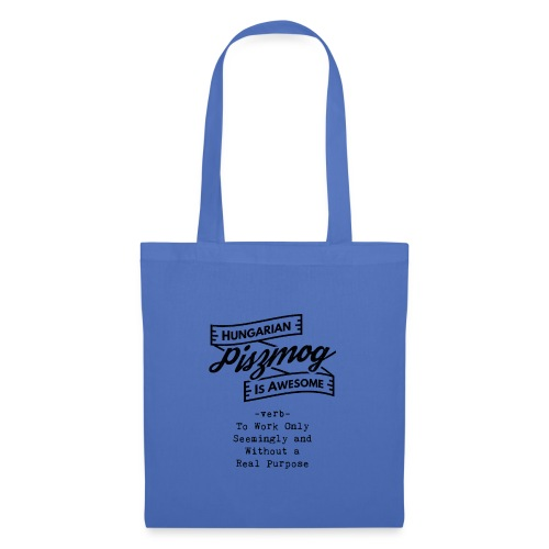 Piszmog black - Hungarian is Awesome (black fonts) - Tote Bag