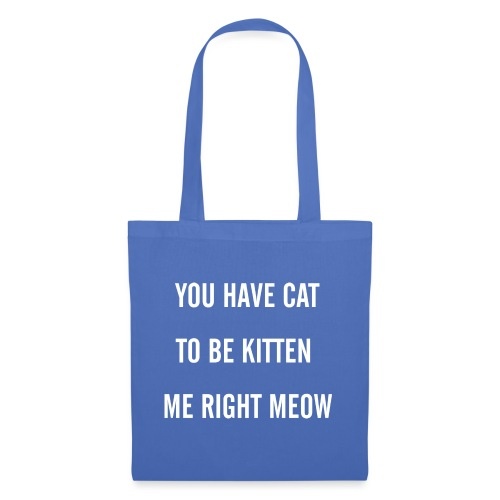 Cat to be Kitten me - Tote Bag