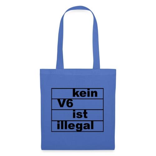 kein v6 ist illegal - Stoffbeutel
