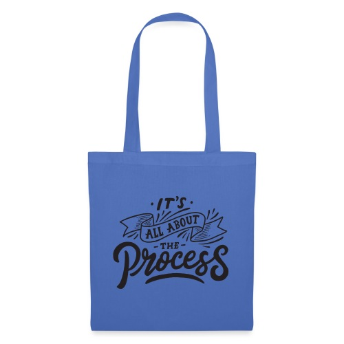 It's all about the process ! - Tote Bag
