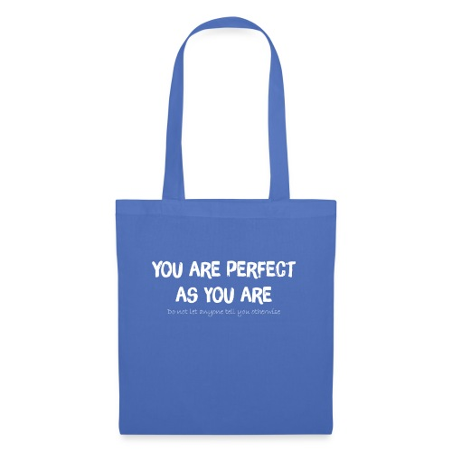 YOU ARE PERFECT AS YOU ARE - Stoffbeutel