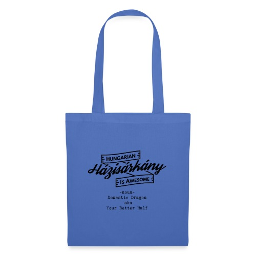 Házisárkány - Hungarian is Awesome (black fonts) - Tote Bag