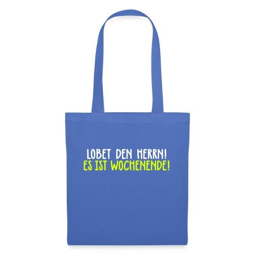 Lobet den Herrn! Wochenende Freitag Gott Party - Tote Bag