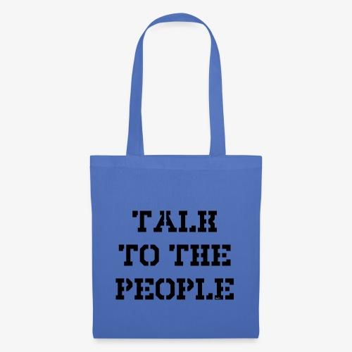 Talk to the people - schwarz - Stoffbeutel