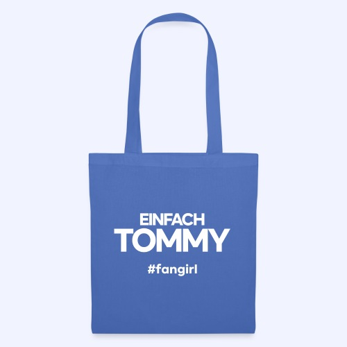 Einfach Tommy / #fangirl / White Font - Stoffbeutel