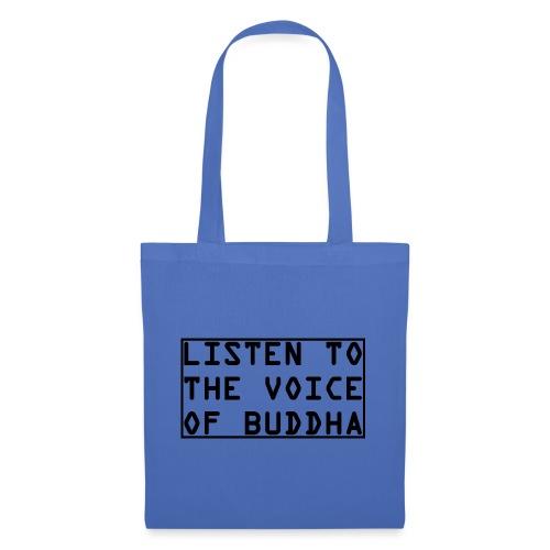 Listen To The Voice Of Buddha - Stoffbeutel
