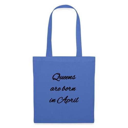 Queens are born in April 2 - Borsa di stoffa
