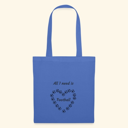 All I need is football - Tote Bag