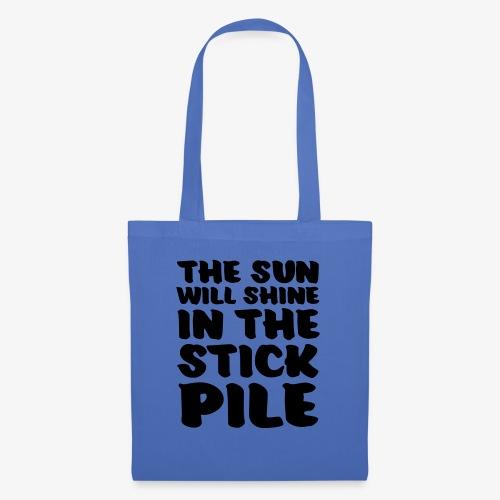 the sun will shine in the stick pile - Kangaskassi