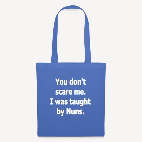 TOTE BAG - YOU DONT SCARE ME I WAS TAUGHT BY - Tote Bag